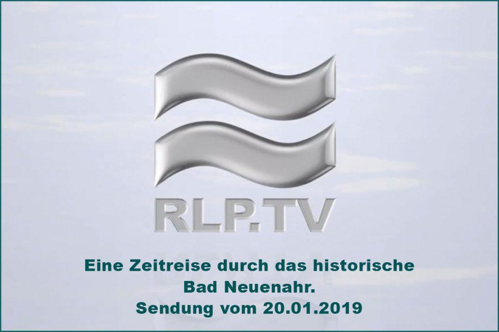 Zeitreise durchs Ahrtal historischer Rundgang durch Bad Neuenahr auf RLP-TV Sendung vom 21.01.2019