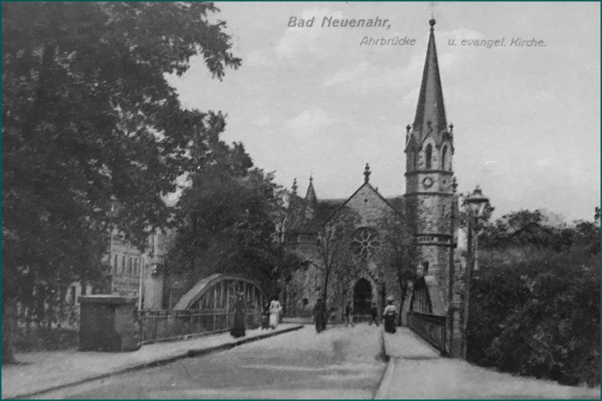 Zeitreise Ahrtal Kurgartenbrücke Bad Neuenahr mit Blick auf die Martin Luther Kirche um 1900